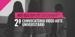 Segunda convocatoria vídeo arte universitario