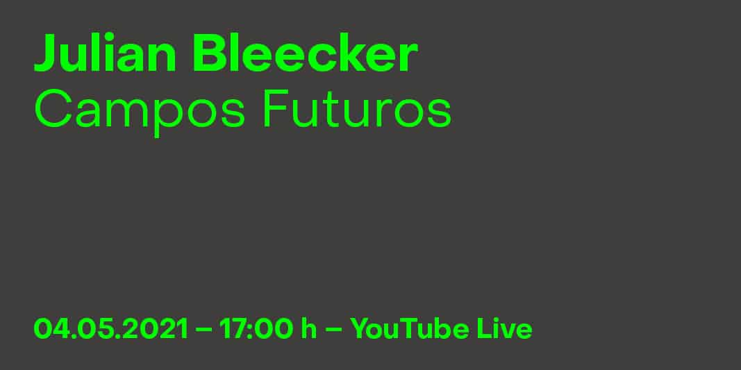 JULIAN BLEECKER CAMPOS FUTUROS